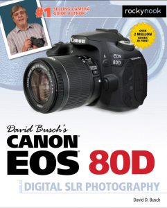 David Busch's Canon EOS 80D Guide to Digital SLR Photography - RockyNook