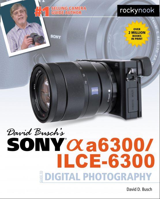 David20Busch_Sony20Alpha20a6300_C1