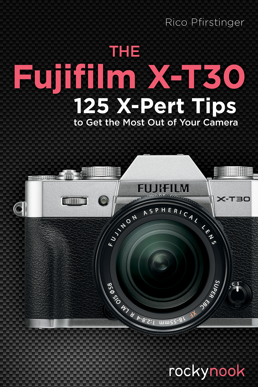 The Fujifilm X T30 Rockynook